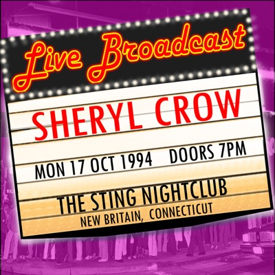 Live Broadcast - 17th October 1994 the Sting Nightclub, New Britain Connecticut - Sheryl Crow