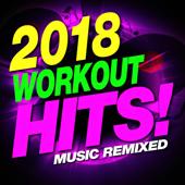2018 Workout Hits! Music Remixed
