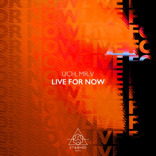 Live for Now - Single by Uch & Mr. V