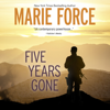Marie Force - Five Years Gone (Unabridged)  artwork