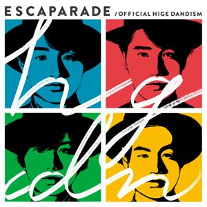 髭男dism - エスカパレード