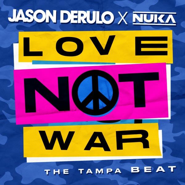 Jason Derulo x Nuka Love Not War (The Tampa Beat)