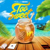 Too Sweet - Holla Bak
