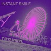 Instant Smile - Tiltawhirl