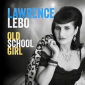 Lawrence Lebo - Old School Girl