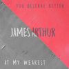 You Deserve Better - James Arthur mp3