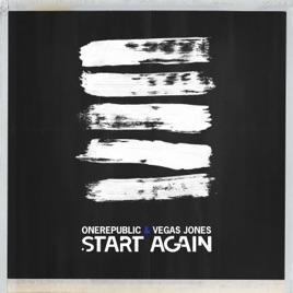 OneRepublic & Vegas Jones – Start Again – Single [iTunes Plus M4A] | iplusall.4fullz.com