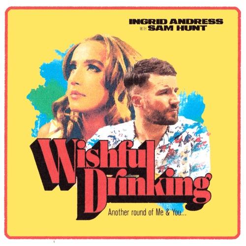 Ingrid Andress & Sam Hunt - Wishful Drinking - Single [iTunes Plus AAC M4A]