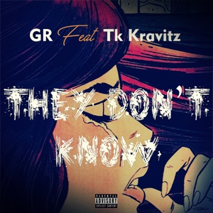 They Don't Know (feat. TK Kravitz) - Single Mp3 Download
