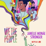 """Stronger (from the Netflix Series """"We The People"""") - Single"""
