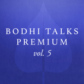Bodhi Talks Premium, Vol. 5 (Live)