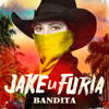 Jake La Furia - Bandita artwork