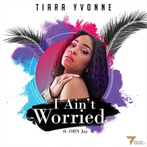 I Ain't Worried (feat. OBN Jay) - Single Mp3 Download