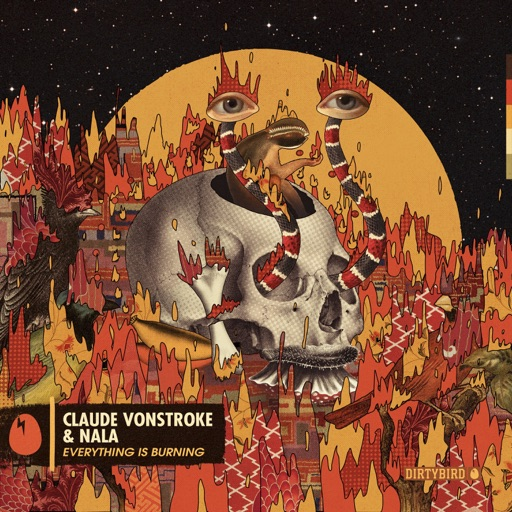 Everything Is Burning - Single by Nala & Claude VonStroke