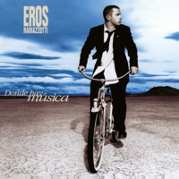 lagu mp3 Eros Ramazzotti - Donde Hay Música: 25th Anniversary Edition Remastered