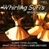 Nusrat Fateh Ali Khan, Rahat Fateh Ali Khan & Sabri Brothers - Whirling Sufis 50 Greatest Hits artwork