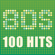 Various Artists - 80s 100 Hits