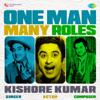 One Man Many Roles - Kishore Kumar - Kishore Kumar