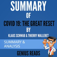 Summary of Covid 19: The Great Reset by Klaus Schwab & Thierry Malleret: Summary & Analysis (Unabridged)