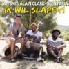 Ik Wil Slapen - Jan Smit, Alain Clark & Glen Faria