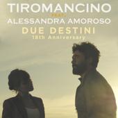 Due destini (18th Anniversary) [feat. Alessandra Amoroso] - Tiromancino