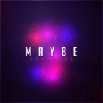 Maybe - EP