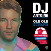 Ole Ole (feat. Karl Wolf & Fito Blanko) [DJ Antoine vs Mad Mark 2k18 Mix]