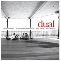 Dual by Eamon Doorley, Muireann Nic Amhlaoibh, Julie Fowlis & Ross Martin on Apple Music