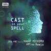 Cast in Your Spell (AMFlow Remix) [feat. Monday Michiru] - Single ジャケット写真