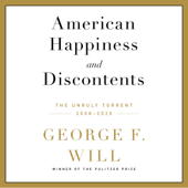 American Happiness and Discontents - George F. Will Cover Art