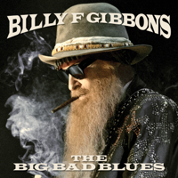 Billy F Gibbons - The Big Bad Blues artwork