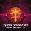 Inside the Reactor, Juno Reactor