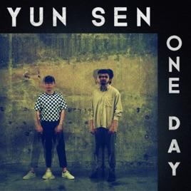 One Day - Single by YUN SEN on iTunes