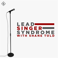 Lead Singer Syndrome with Shane Told podcast
