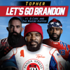 Topher, D.Cure & the Marine Rapper - Let's Go Brandon  artwork