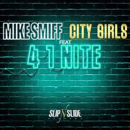 Mike Smiff - 4 1 Nite (feat. City Girls) - Single