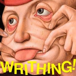 WRITHING!