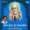 Jaya Jaya Sri Sainatha
