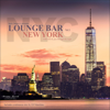 Lounge Bar New York, Vol.1 – With Chill & Jazz Through the Night - Various Artists
