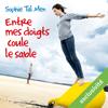 Entre mes doigts coule le sable (Marie-Lou & Matthieu 2) - Sophie Tal Men