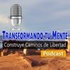 Podcast Transformando tu Mente (Cesar Berrio / Estiven Valencia: Construyendo Caminos de Libertad)