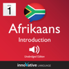 Innovative Language Learning, LLC - Learn Afrikaans - Level 1: Introduction to Afrikaans: Volume 1: Lessons 1-25 (Unabridged)  artwork
