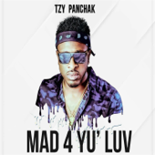 Mad 4 Yu' luv - Tzy Panchak