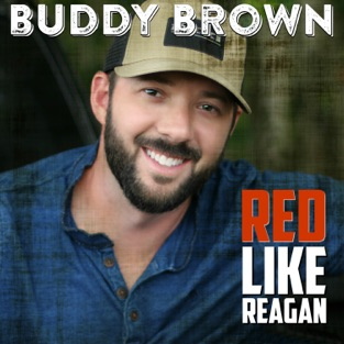 Red Like Reagan – EP – Buddy Brown