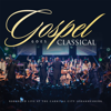 Gospel Goes Classical (Recorded Live at Carnival City SA) - Various Artists