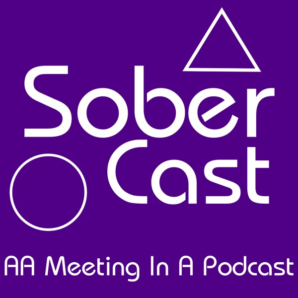 Sober Cast: An (unofficial) Alcoholics Anonymous podcast. AA