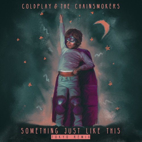 Coldplay & The Chainsmokers - Something Just Like This