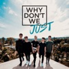 Why Don't We Just - EP, Why Don't We