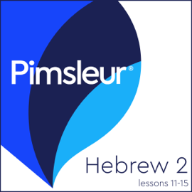 Hebrew Phase 2, Unit 11-15: Learn to Speak and Understand Hebrew with Pimsleur Language Programs audiobook