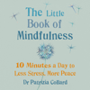 Dr. Patrizia Collard - The Little Book of Mindfulness: 10 minutes a day to less stress, more peace (Unabridged) artwork